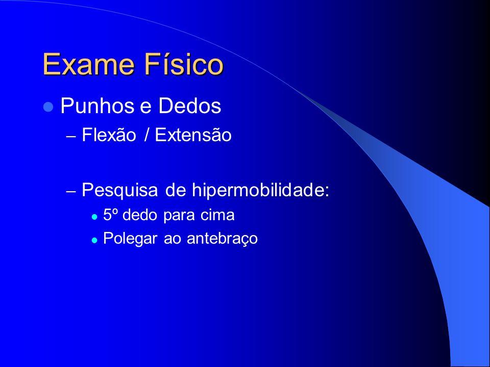 Exame Físico Punhos e Dedos Flexão / Extensão