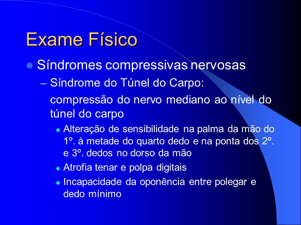 Exame Físico Síndromes compressivas nervosas