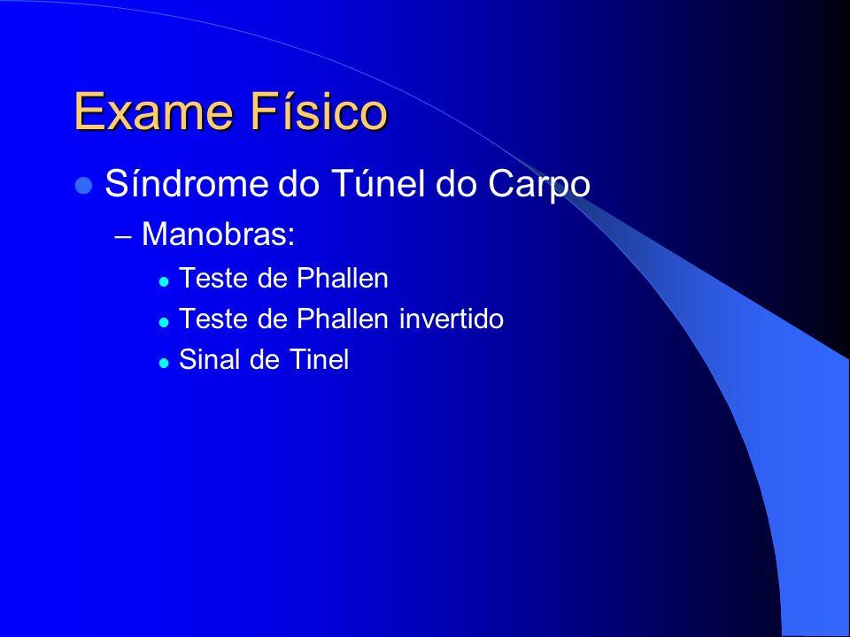 Exame Físico Síndrome do Túnel do Carpo Manobras: Teste de Phallen