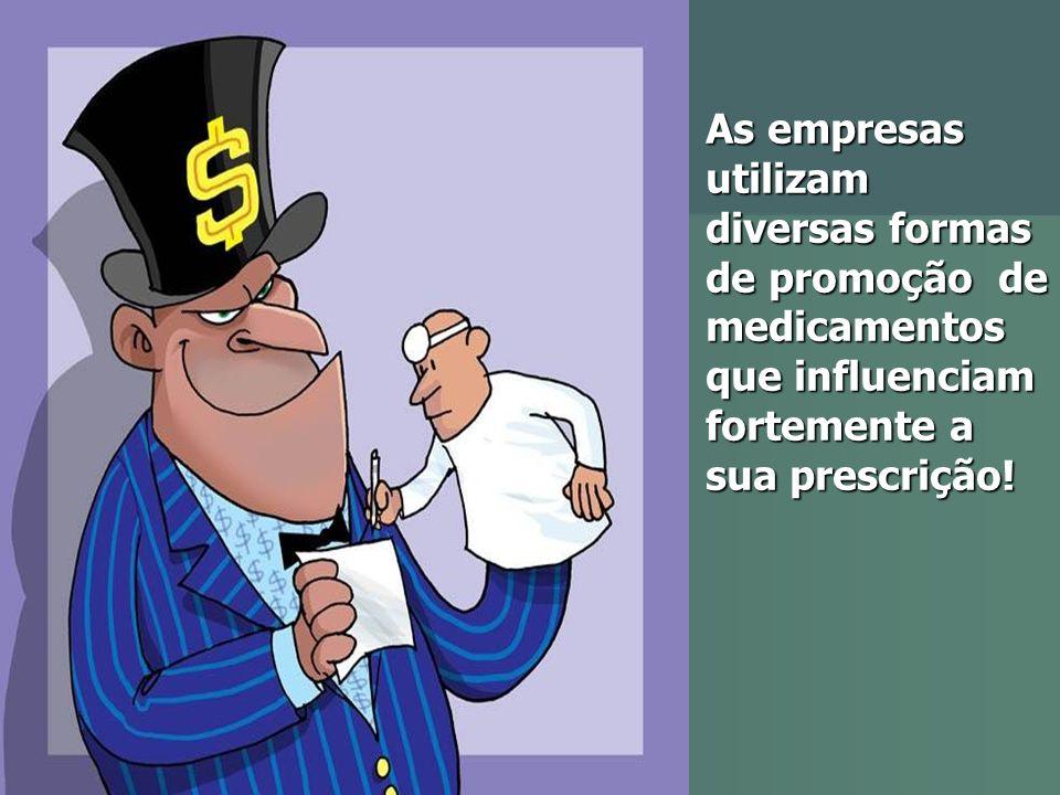 As empresas utilizam diversas formas de promoção de medicamentos que influenciam fortemente a sua prescrição!