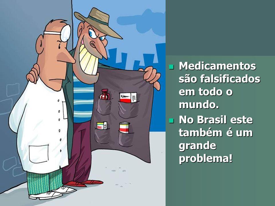 Medicamentos são falsificados em todo o mundo.