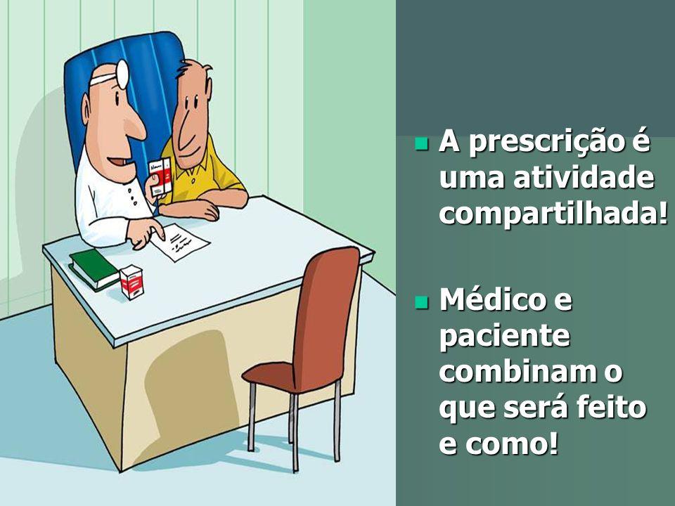 A prescrição é uma atividade compartilhada!