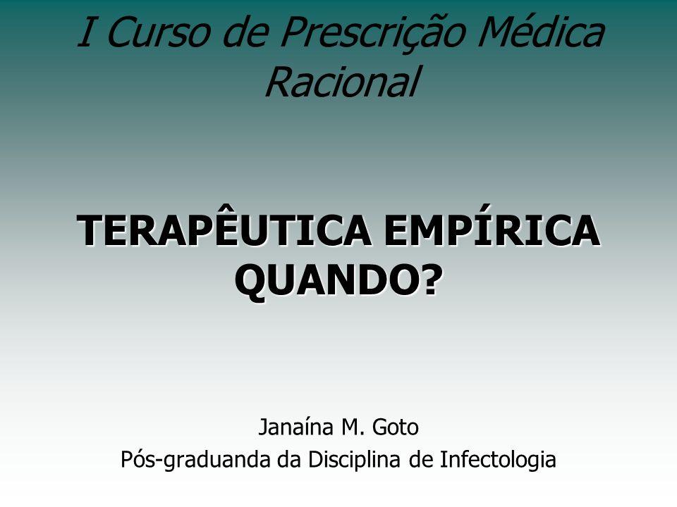 I Curso de Prescrição Médica Racional TERAPÊUTICA EMPÍRICA QUANDO