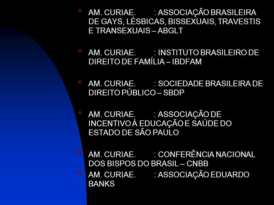 AM. CURIAE. : ASSOCIAÇÃO BRASILEIRA DE GAYS, LÉSBICAS, BISSEXUAIS, TRAVESTIS E TRANSEXUAIS – ABGLT