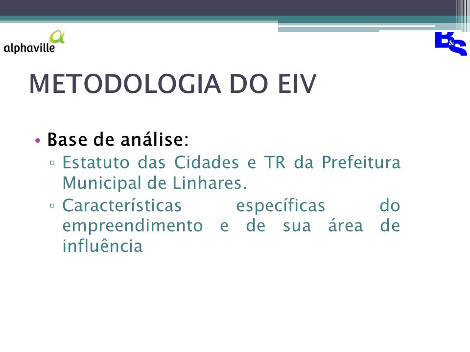 METODOLOGIA DO EIV Base de análise: