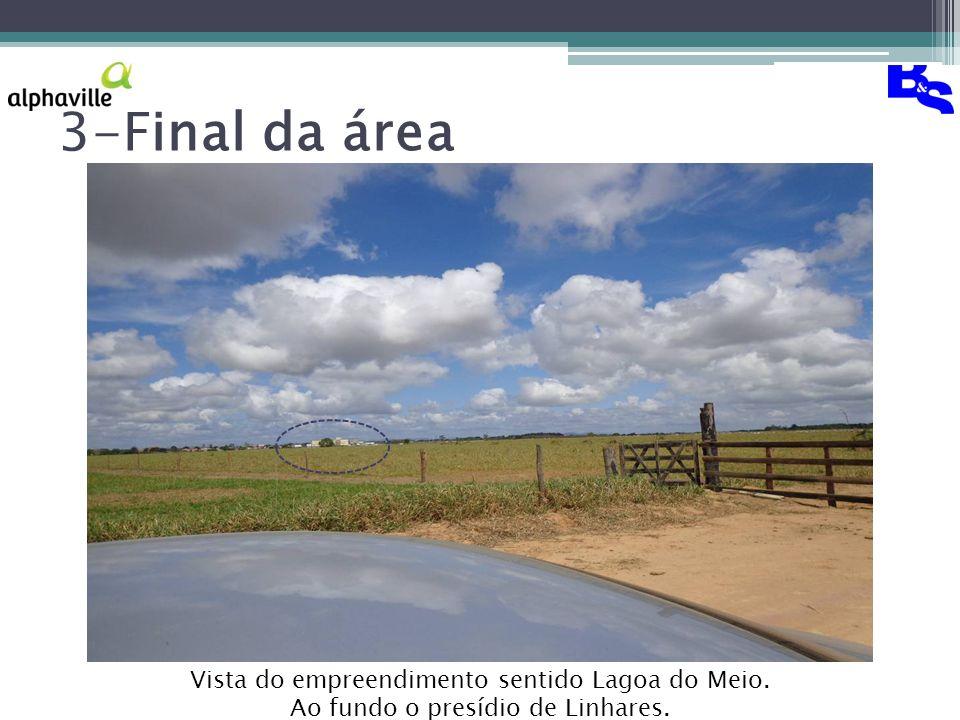3-Final da área Vista do empreendimento sentido Lagoa do Meio.