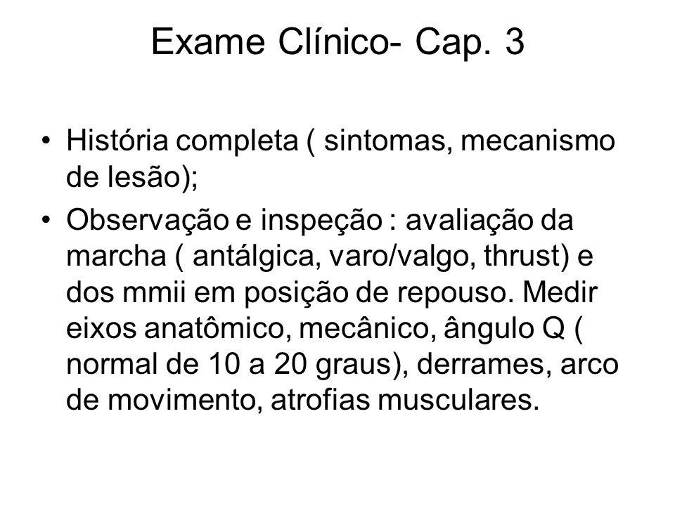 Exame Clínico- Cap. 3 História completa ( sintomas, mecanismo de lesão);