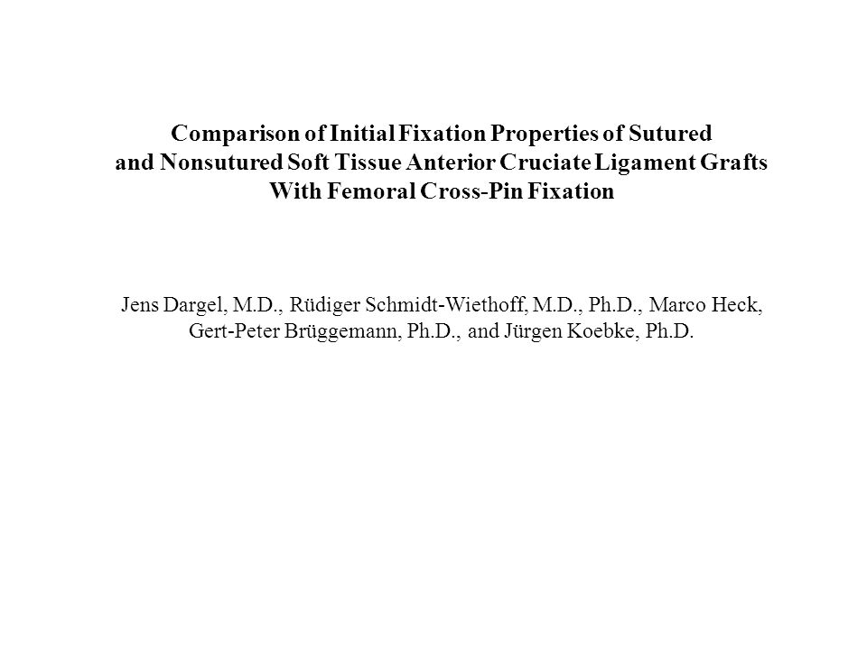 Comparison of Initial Fixation Properties of Sutured