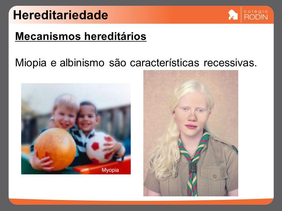 Hereditariedade Mecanismos hereditários