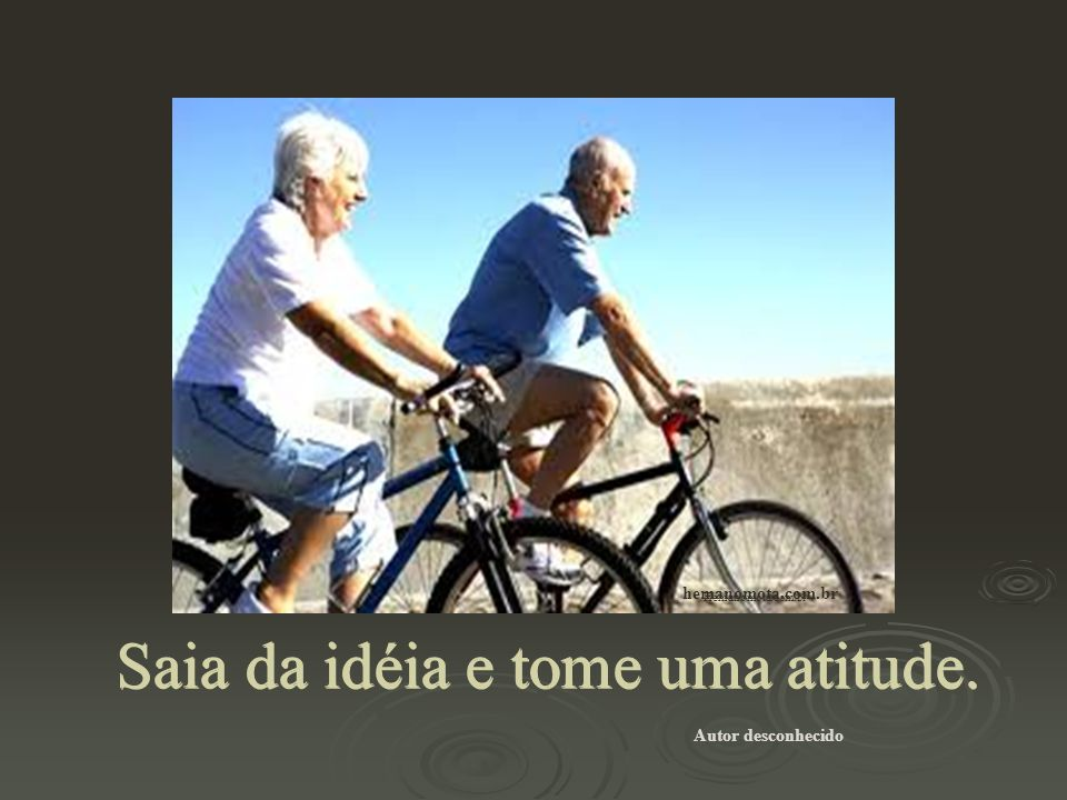 Saia da idéia e tome uma atitude.