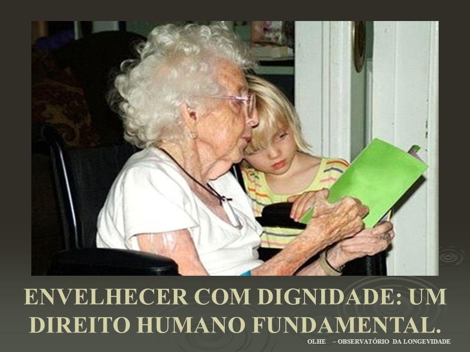 ENVELHECER COM DIGNIDADE: UM DIREITO HUMANO FUNDAMENTAL.