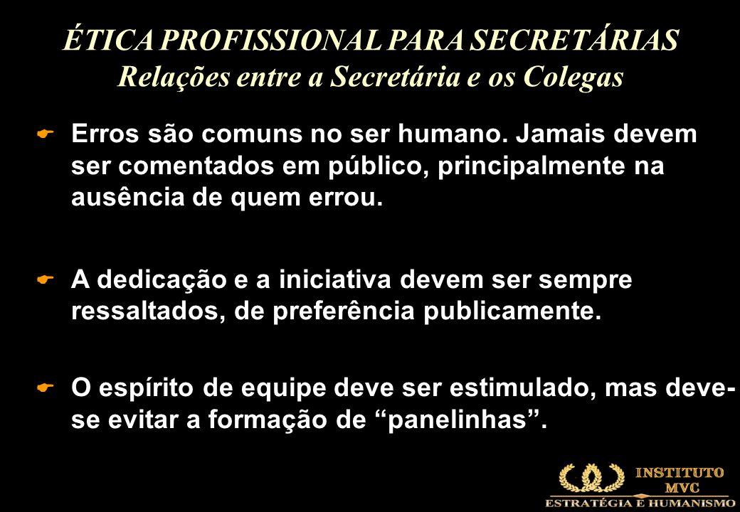 ÉTICA PROFISSIONAL PARA SECRETÁRIAS Relações entre a Secretária e os Colegas