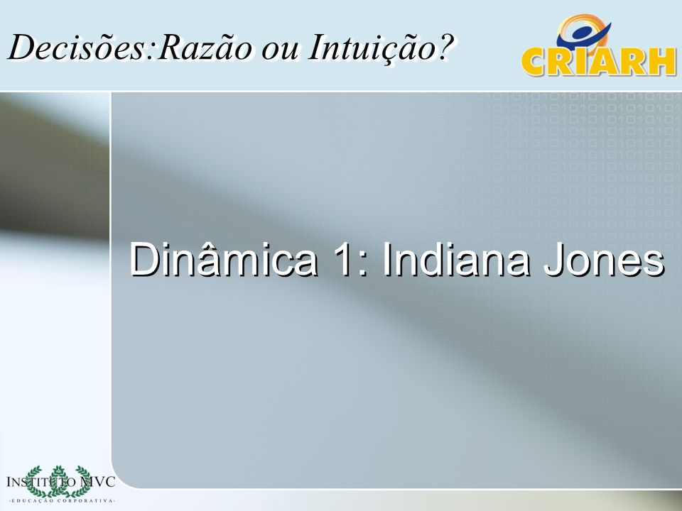 Dinâmica 1: Indiana Jones