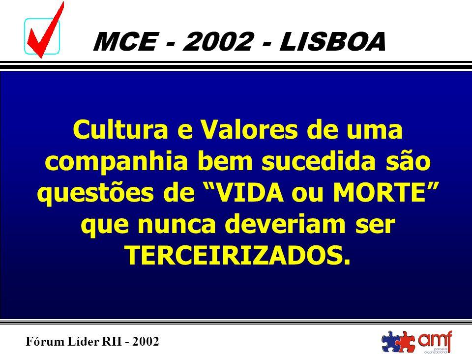 Cultura e Valores de uma companhia bem sucedida são questões de VIDA ou MORTE que nunca deveriam ser TERCEIRIZADOS.