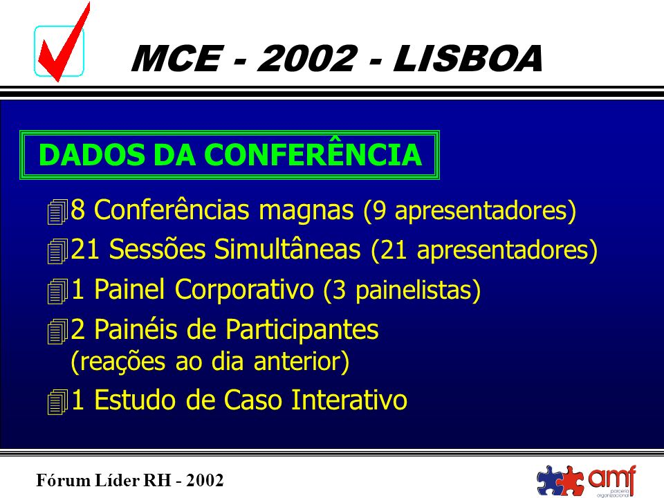 DADOS DA CONFERÊNCIA 8 Conferências magnas (9 apresentadores)