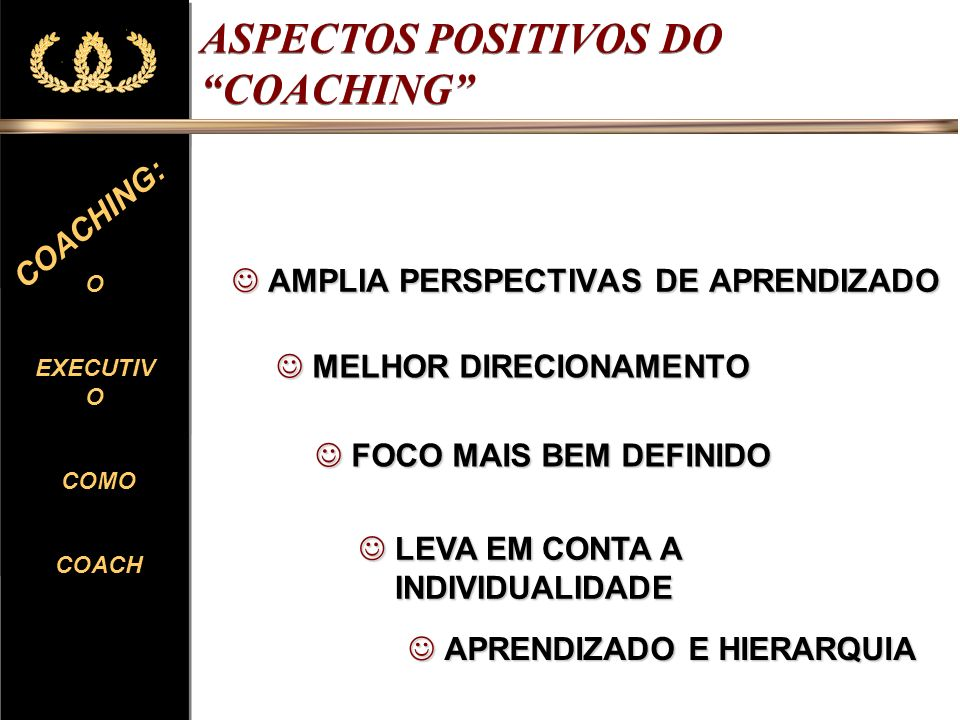 ASPECTOS POSITIVOS DO COACHING
