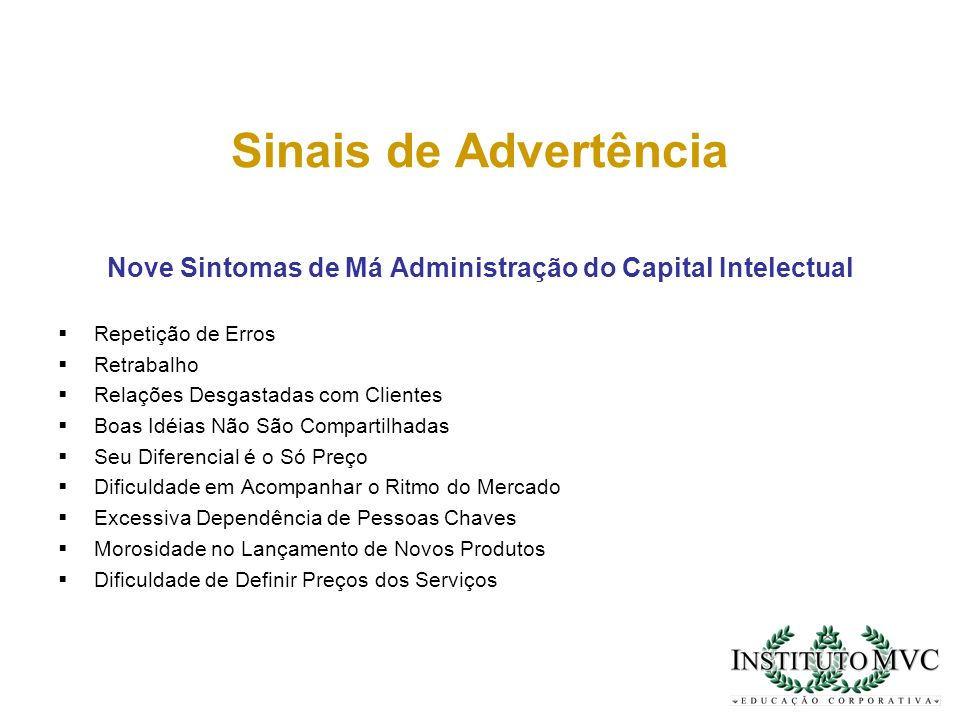 Nove Sintomas de Má Administração do Capital Intelectual