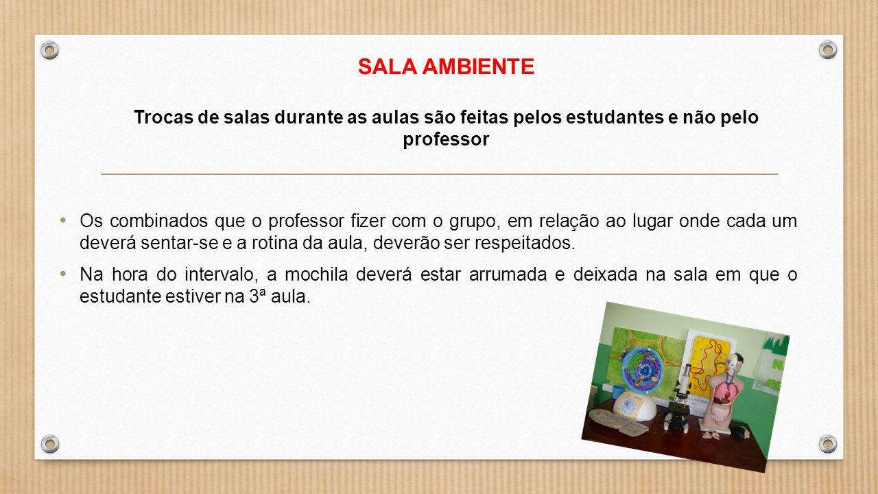 SALA AMBIENTE Trocas de salas durante as aulas são feitas pelos estudantes e não pelo professor