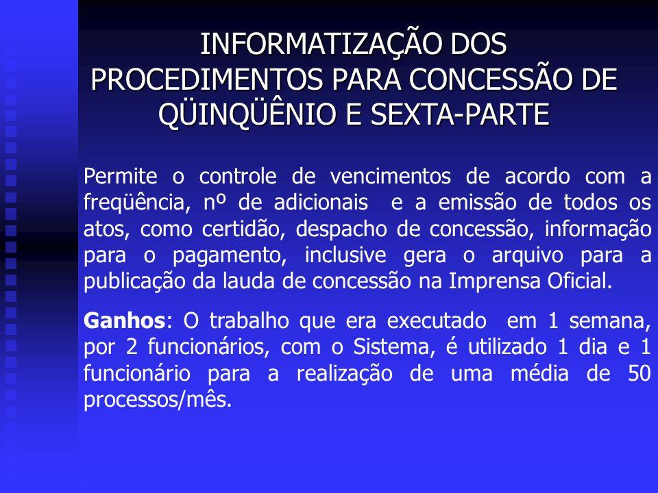 INFORMATIZAÇÃO DOS PROCEDIMENTOS PARA CONCESSÃO DE QÜINQÜÊNIO E SEXTA-PARTE