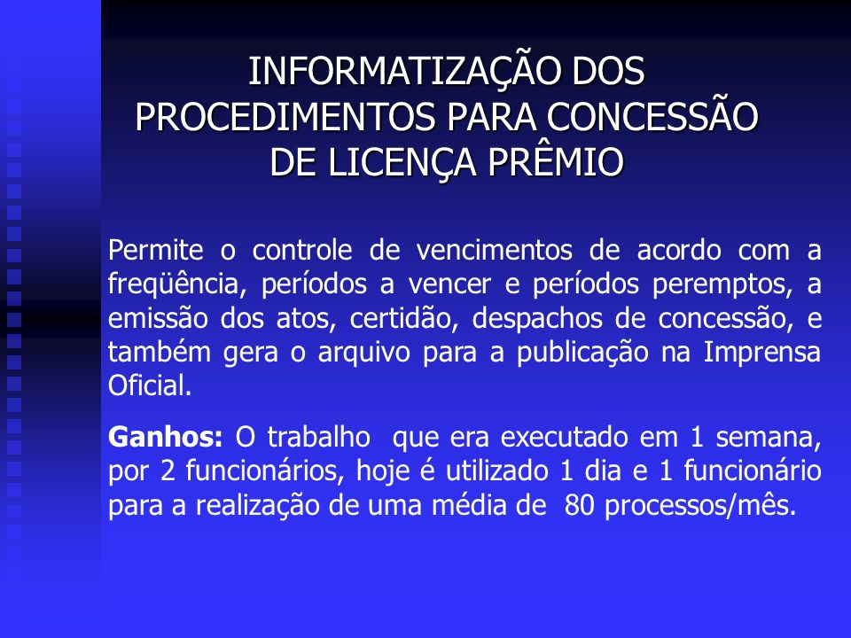 INFORMATIZAÇÃO DOS PROCEDIMENTOS PARA CONCESSÃO DE LICENÇA PRÊMIO