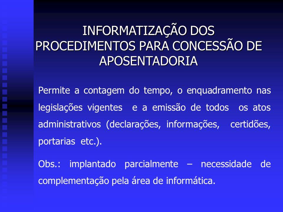 INFORMATIZAÇÃO DOS PROCEDIMENTOS PARA CONCESSÃO DE APOSENTADORIA