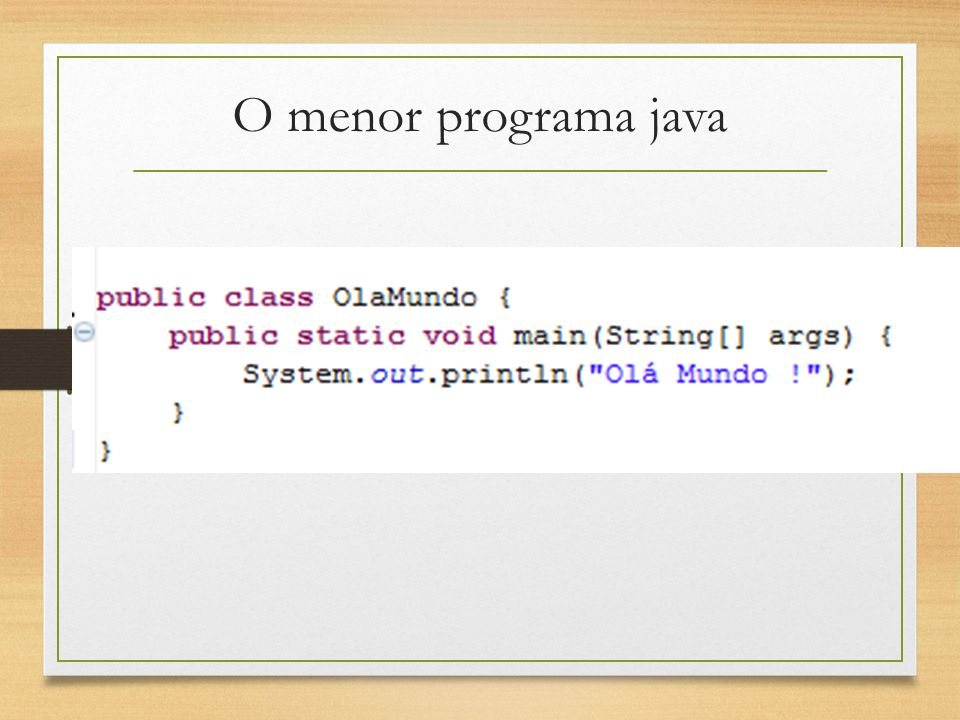 O menor programa java