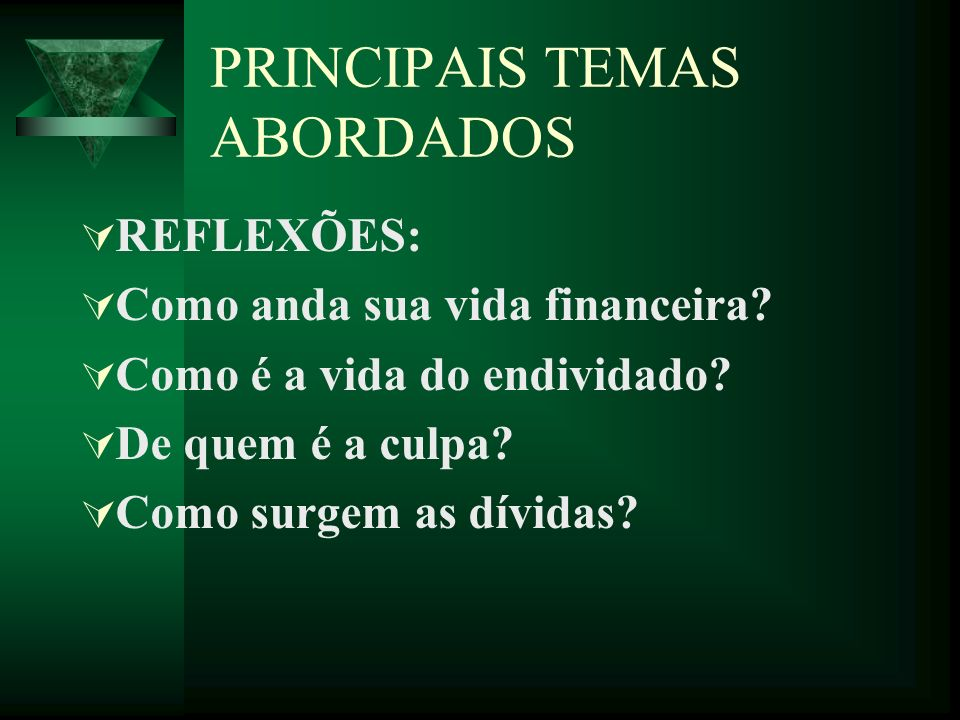 PRINCIPAIS TEMAS ABORDADOS