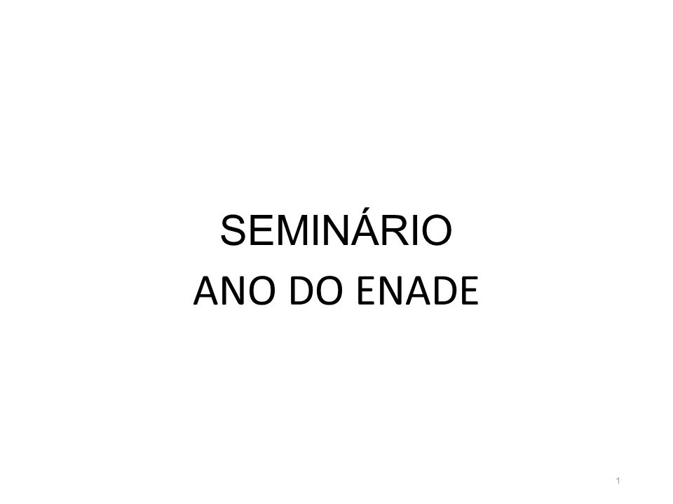 SEMINÁRIO ANO DO ENADE