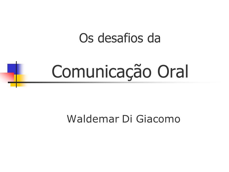 Os desafios da Comunicação Oral