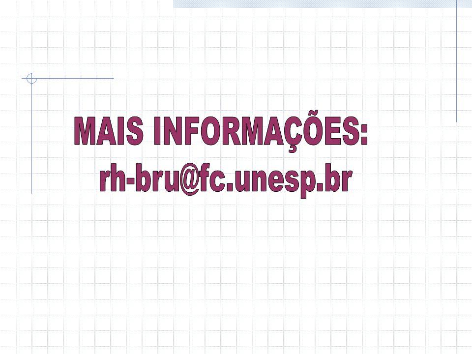 MAIS INFORMAÇÕES: rh-bru@fc.unesp.br
