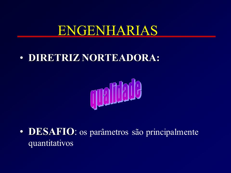 ENGENHARIAS qualidade DIRETRIZ NORTEADORA: