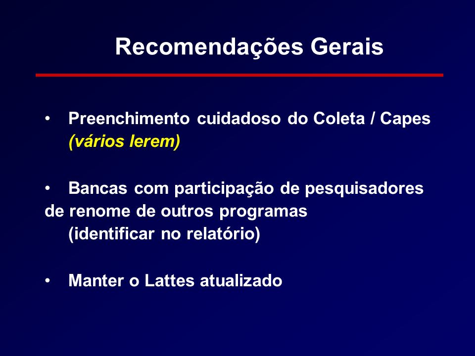 Recomendações Gerais Preenchimento cuidadoso do Coleta / Capes