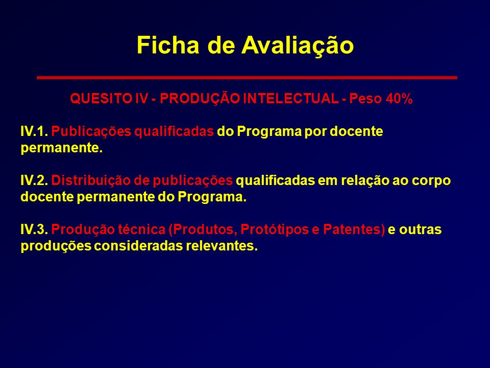 QUESITO IV - PRODUÇÃO INTELECTUAL - Peso 40%