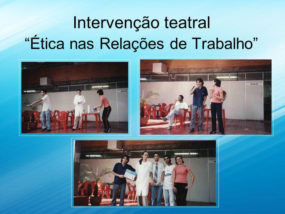 Intervenção teatral Ética nas Relações de Trabalho