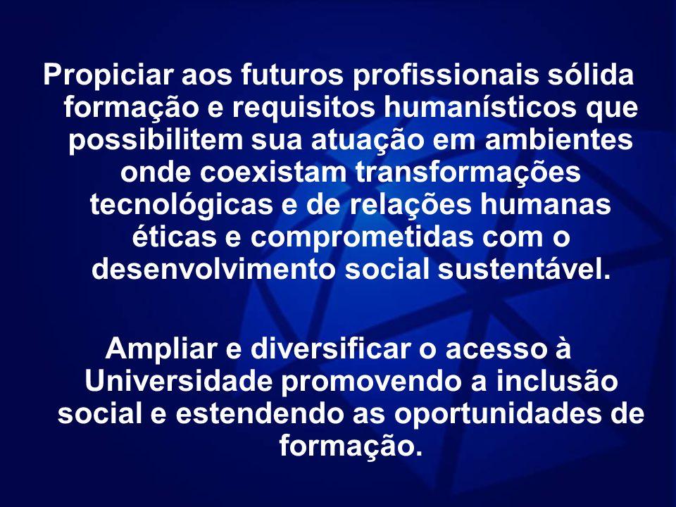 Propiciar aos futuros profissionais sólida formação e requisitos humanísticos que possibilitem sua atuação em ambientes onde coexistam transformações tecnológicas e de relações humanas éticas e comprometidas com o desenvolvimento social sustentável.
