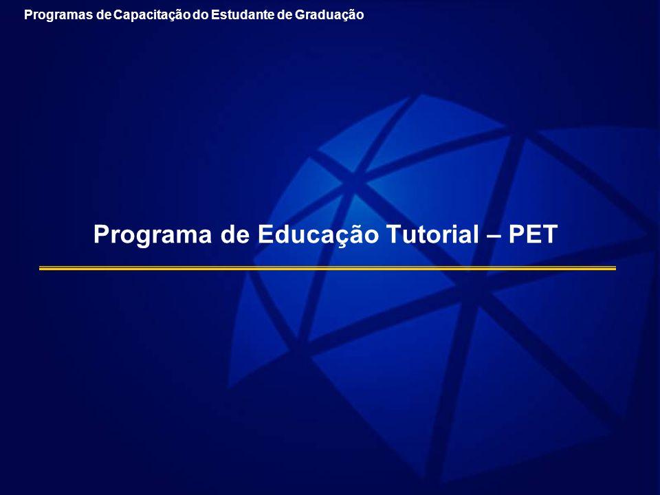 Programa de Educação Tutorial – PET