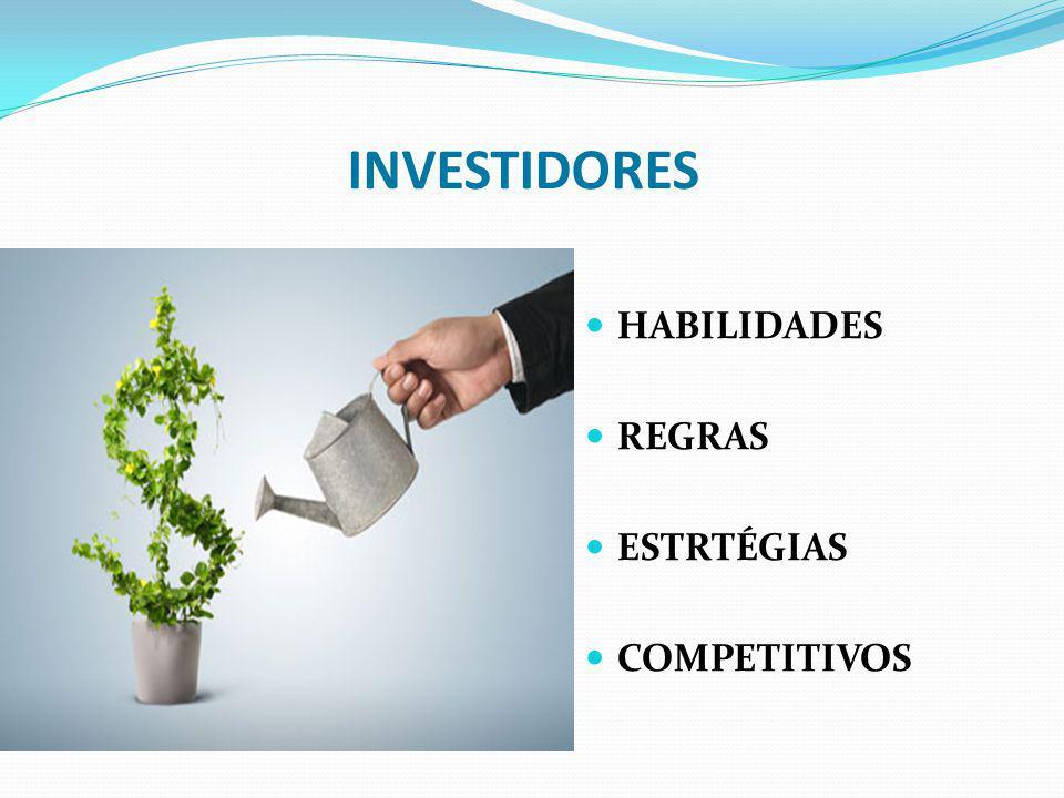 INVESTIDORES HABILIDADES REGRAS ESTRTÉGIAS COMPETITIVOS