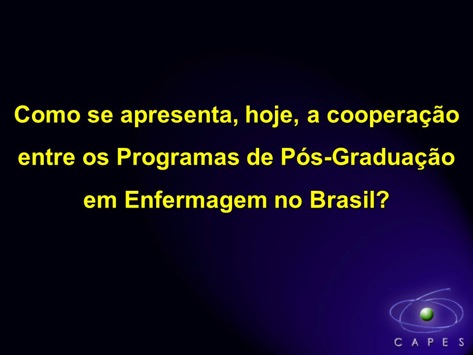 Como se apresenta, hoje, a cooperação entre os Programas de Pós-Graduação em Enfermagem no Brasil