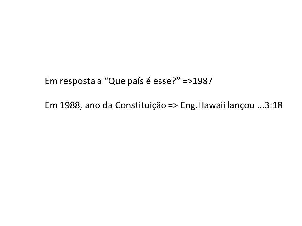 Em resposta a Que país é esse =>1987