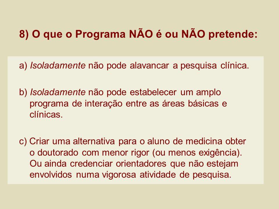 8) O que o Programa NÃO é ou NÃO pretende: