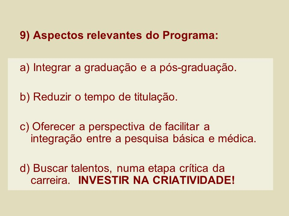9) Aspectos relevantes do Programa: