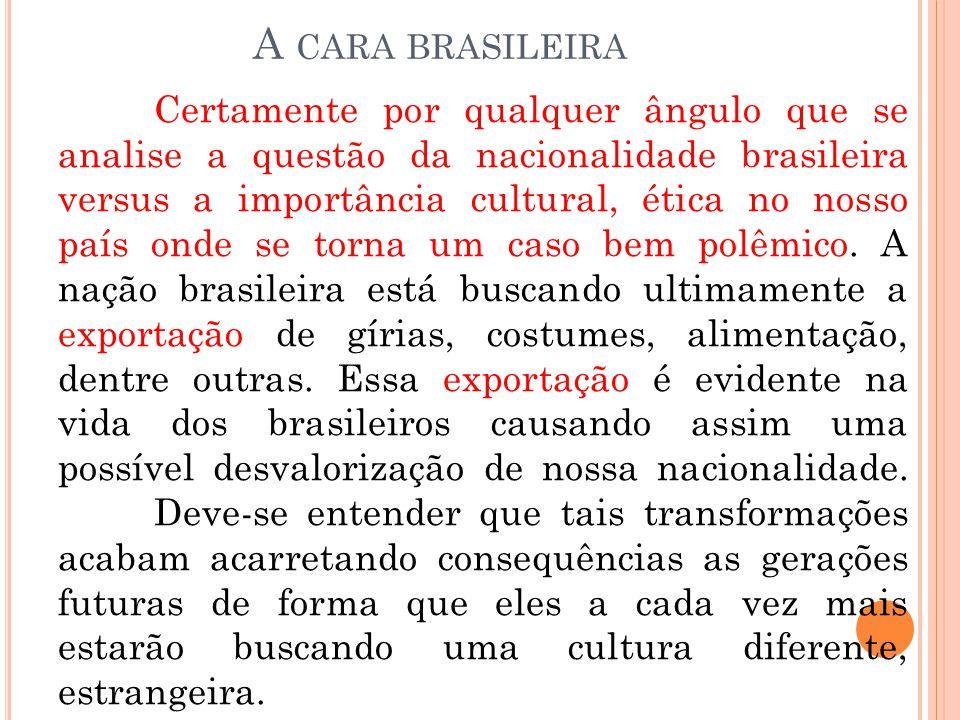 A cara brasileira