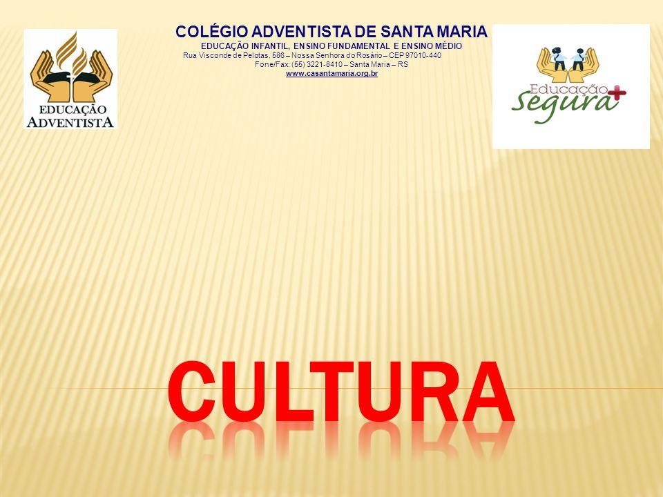 cultura COLÉGIO ADVENTISTA DE SANTA MARIA