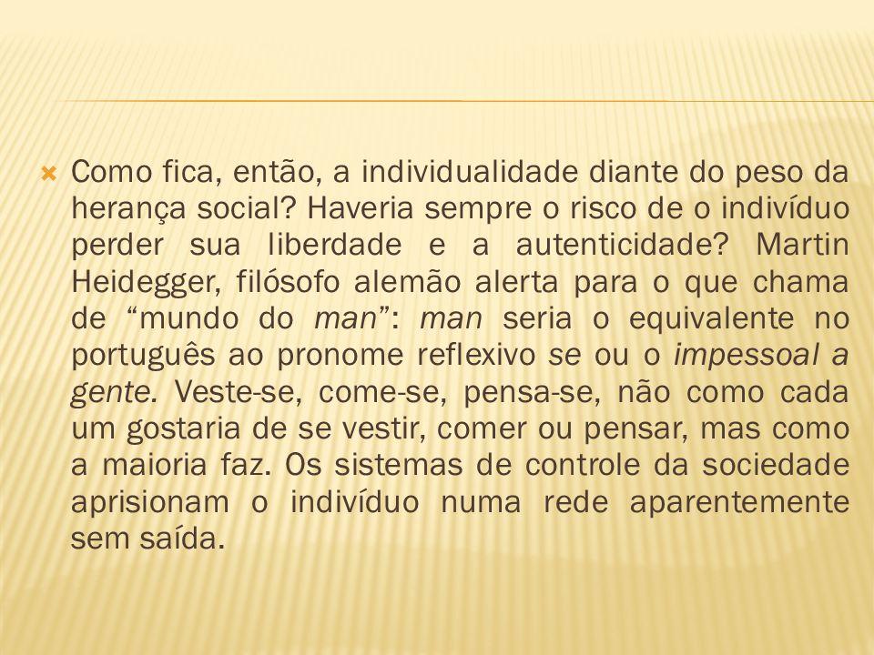 Como fica, então, a individualidade diante do peso da herança social