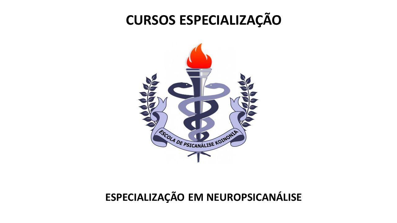 CURSOS ESPECIALIZAÇÃO ESPECIALIZAÇÃO EM NEUROPSICANÁLISE