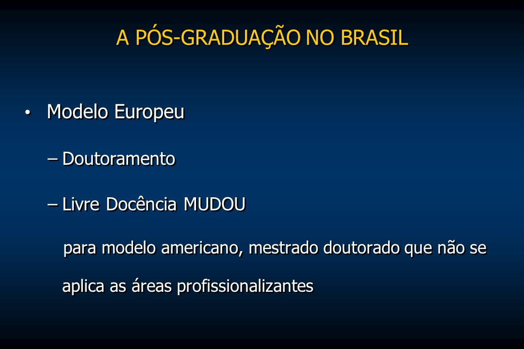 A PÓS-GRADUAÇÃO NO BRASIL