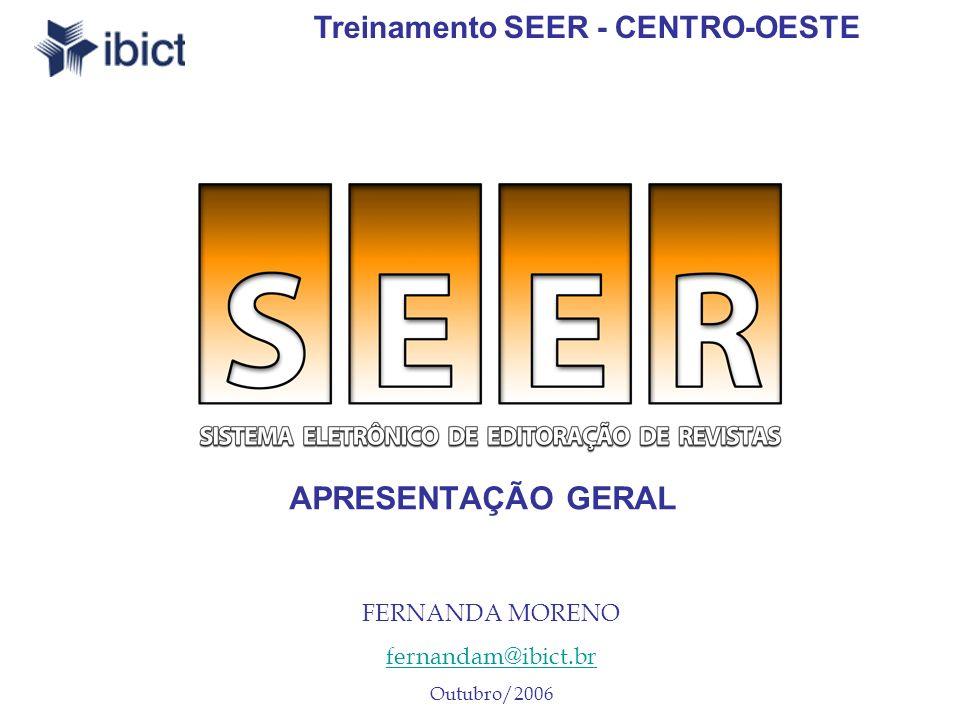APRESENTAÇÃO GERAL Treinamento SEER - CENTRO-OESTE FERNANDA MORENO