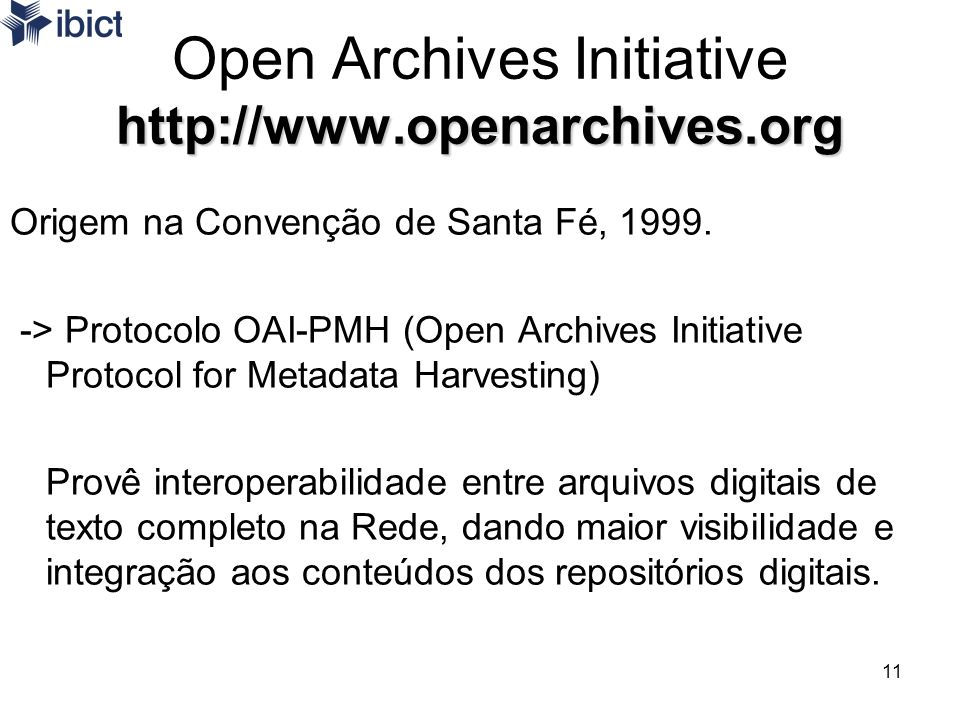 Open Archives Initiative http://www.openarchives.org