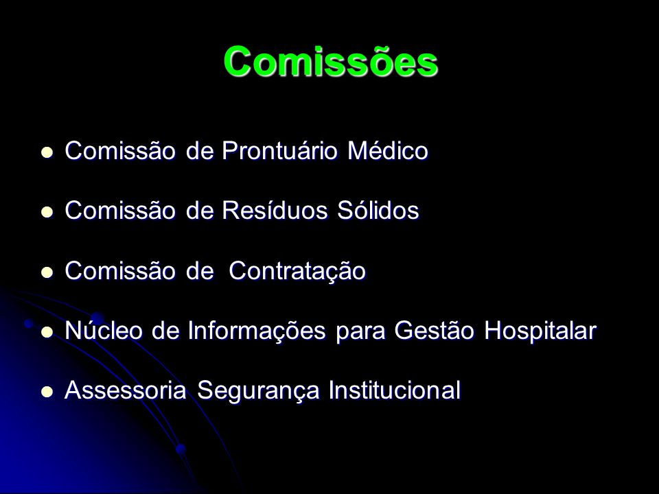 Comissões Comissão de Prontuário Médico Comissão de Resíduos Sólidos