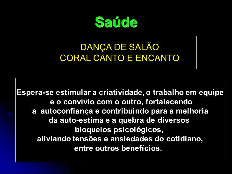 Saúde DANÇA DE SALÃO CORAL CANTO E ENCANTO